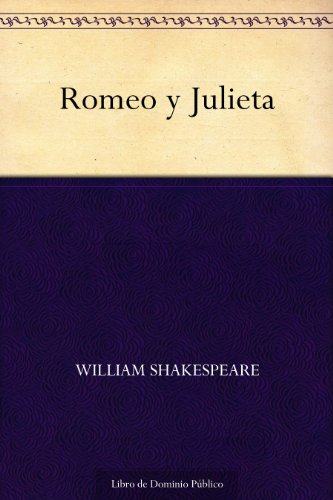 Romeo y Julieta (Spanish Edition)