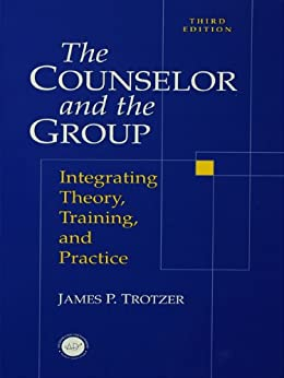 Counselor and The Group: Integrating Theory, Training, and Practice par [Trotzer, James P.]