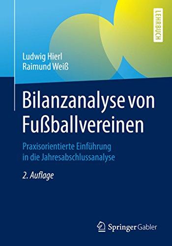 Bilanzanalyse von Fußballvereinen: Praxisorientierte Einführung in die Jahresabschlussanalyse