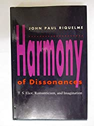 Harmony of Dissonances: T.S. Eliot, Romanticism, and Imagination