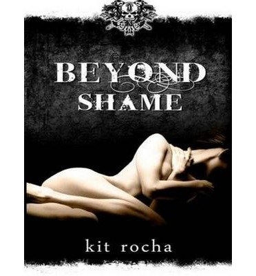 { BEYOND SHAME - IPS } By Rocha, Kit ( Author ) [ Jan - 2013 ] [ MP3 CD ] -