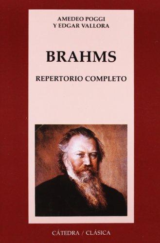 Brahms. Repertorio completo (Cátedra Clásica)