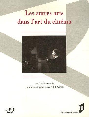 Les autres arts dans l'art du cinéma par Dominique Sipière