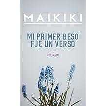 Maikiki - Mi Primer Beso fue un Verso