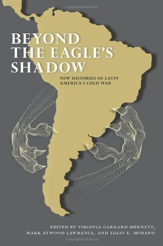 beyond-the-eagles-shadow-new-histories-of-latin-americas-cold-war