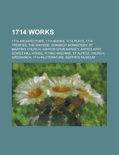 1714 Works: 1714 Architecture, 1714 Books, 1714 Plays, 1714 Treaties, the Wayside, Donskoy Monastery, St Martin's Church, Ashton U