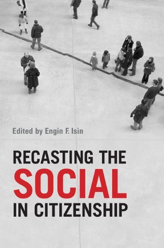 recasting-the-social-in-citizenship-by-engin-f-isin-2008-11-07