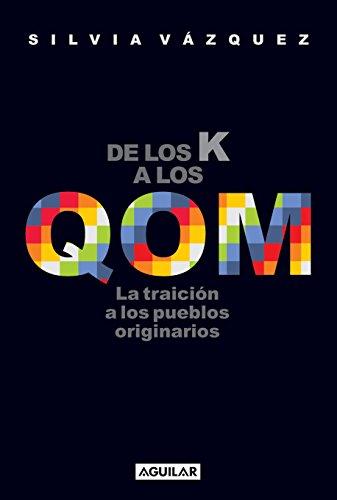 De los K a los QOM: La traición a los pueblos originarios por Silvia Vázquez