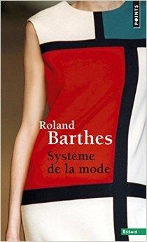 Système de la mode de Roland Barthes ( 3 décembre 2014 )