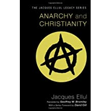 Anarchy and Christianity by Jacques Ellul (18-May-2011) Paperback