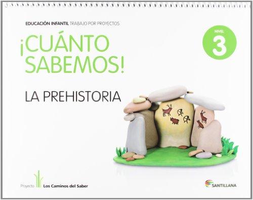 CUANTO SABEMOS NIVEL 3 LA PREHISTORIA - 9788468013046 por Vv.Aa.