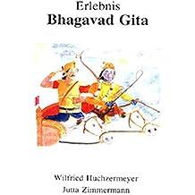 Erlebnis Bhagavad Gita