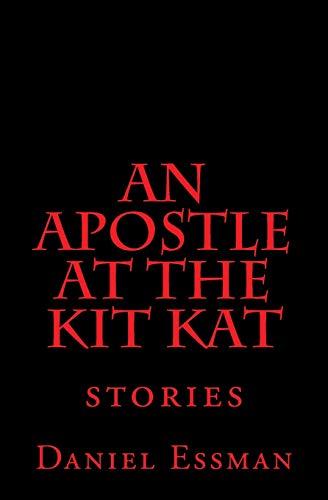An Apostle at the Kit Kat: Stories