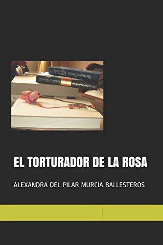 EL TORTURADOR DE LA ROSA (LA MALDICIÒN DE LA ROSA)