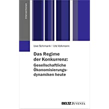 Das Regime der Konkurrenz: Gesellschaftliche Ökonomisierungsdynamiken heute (Interventionen)
