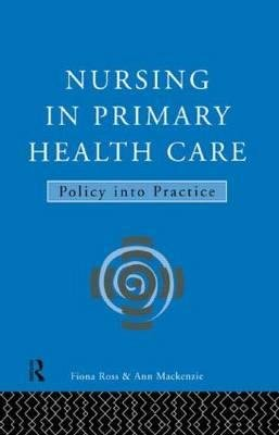 nursing-in-primary-health-care-policy-into-practice-by-author-ann-mckenzie-published-on-may-1996