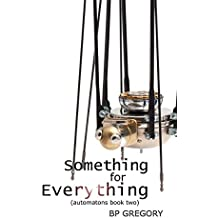 Something for Everything (Automatons Book 2)