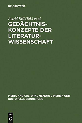 Gedächtniskonzepte der Literaturwissenschaft: Theoretische Grundlegung und Anwendungsperspektiven (Media and Cultural Memory / Medien und kulturelle Erinnerung 2)
