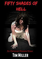 Fifty Shades of Hell: An Extreme Horror Story