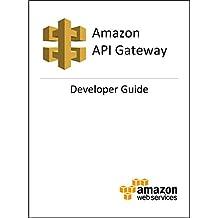 Amazon API Gateway Developer Guide (English Edition)