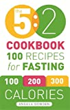 Image de The 5:2 Cookbook: 100 Recipes for Fasting (English Edition)