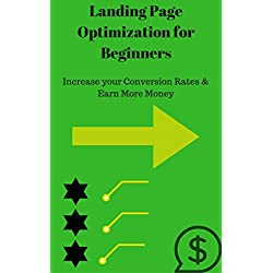 Landing Page Optimization for Beginners - Increase Conversion Rates & Earn More Money