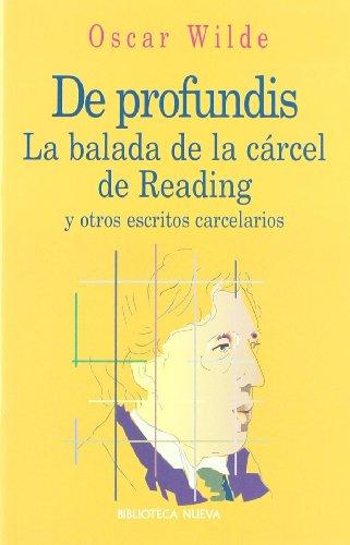 De profundis. La balada de la cárcel de Reading y otros escritos (Biblioteca Oscar Wilde) por Oscar Wilde