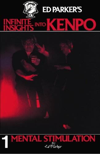 1: Ed Parker's Infinite Insights Into Kenpo: Mental Stimulation: Volume 1