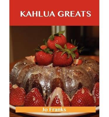 -kahlua-greats-delicious-kahlua-recipes-the-top-49-kahlua-recipes-by-franks-jo-author-dec-04-2012-pa