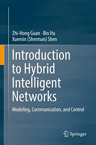 Introduction to Hybrid Intelligent Networks: Modeling, Communication, and Control (English Edition)