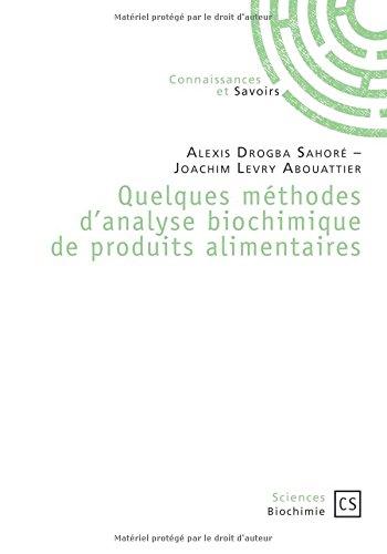Quelques méthodes d'analyse biochimique de produits alimentaires par Alexis Drogba Sahoré