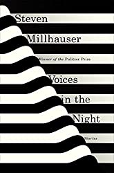 Voices in the Night: Stories by Steven Millhauser (2015-04-14)