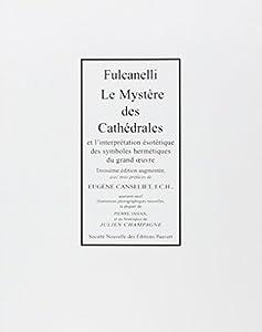 vignette de 'Le Mystère des cathédrales et l'interprétation ésotérique des symboles hermétiques du grand oeuvre (Fulcanelli)'
