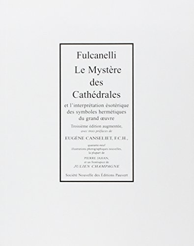Le mystère des cathédrales : Et l'interprétation ésotérique des symboles hermétiques du grand oeuvre par Fulcanelli
