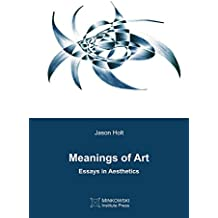 Meanings of Art: Essays in Aesthetics (English Edition)