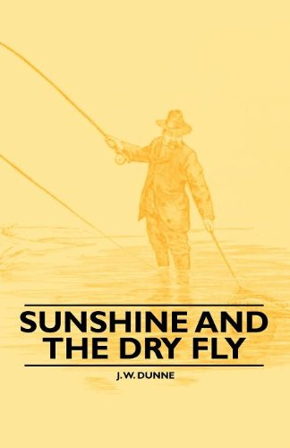 Sunshine and the Dry Fly