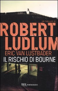 Il rischio di Bourne par Robert Ludlum