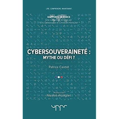 Cybersouveraineté : mythe ou défi ?