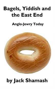 Bagels, Yiddish and the East End (Book a week 11) by [Shamash, Jack]