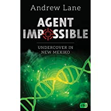 AGENT IMPOSSIBLE - Undercover in New Mexico (Die AGENT IMPOSSIBLE-Reihe 2) (German Edition)