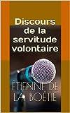 Discours de la servitude volontaire - Format Kindle - 1,99 €