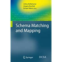 Schema Matching and Mapping (Data-Centric Systems and Applications)