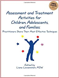 Assessment & Treatment Activities for Children, Adolescents, & Families: Practitioners Share Their Most Effective Techniques