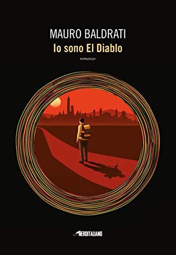 Io sono El Diablo (Fanucci Editore) di [Baldrati, Mauro]