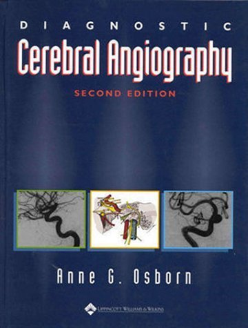 Diagnostic Cerebral Angiography 2nd (second) by Osborn MD, Anne G. (1998) Hardcover