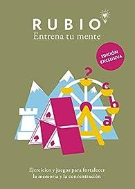 Entrena tu mente. Ejercicios y juegos para fortalecer la memoria y la concentración par Cuadernos Rubio