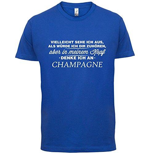 Vielleicht sehe ich aus als würde ich dir zuhören aber in meinem Kopf denke ich an Champagne - Herren T-Shirt - 13 Farben Royalblau