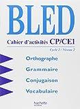 Bled, cahiers d'activités CP-CE1