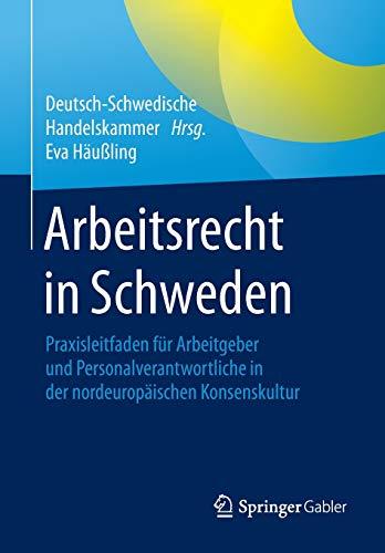 Arbeitsrecht in Schweden: Praxisleitfaden für Arbeitgeber und Personalverantwortliche in der nordeuropäischen Konsenskultur