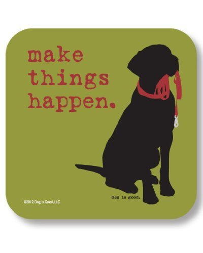 dog-is-good-make-things-happen-drink-coaster-by-high-cotton-inc
